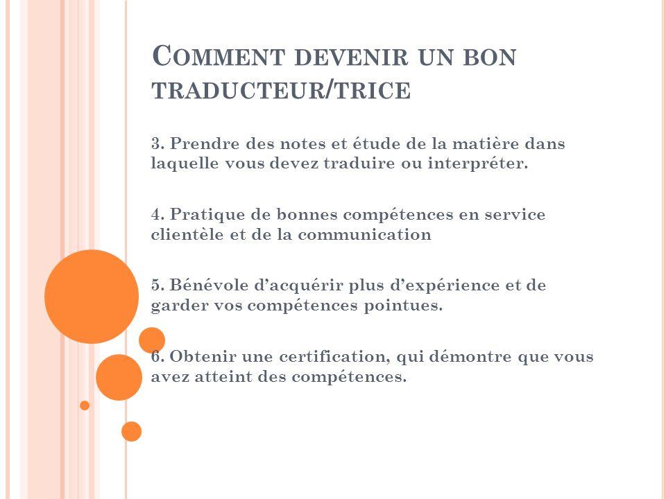 C OMMENT DEVENIR UN BON TRADUCTEUR / TRICE 3.
