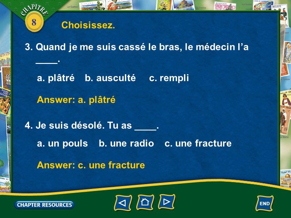 8 Choisissez.1.Nous avons rempli un ____ quand nous sommes arrivés au service des urgences.