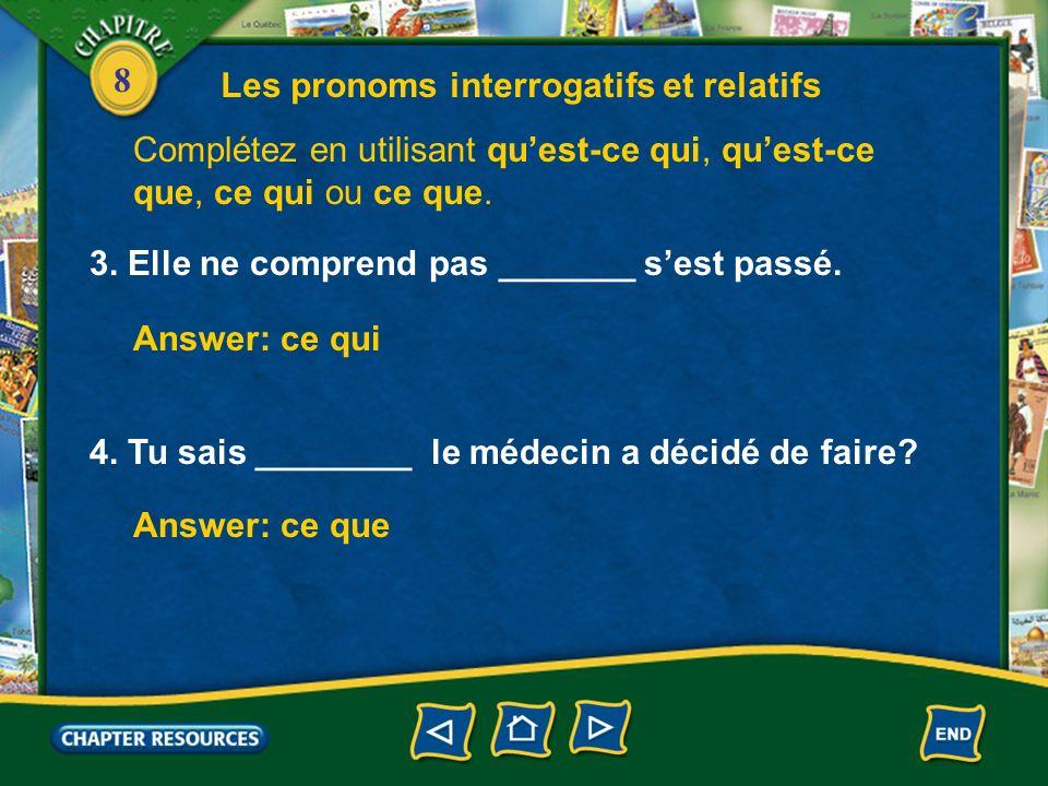 8 1.________ lanesthésiste fait. Answer: Quest-ce que 2.