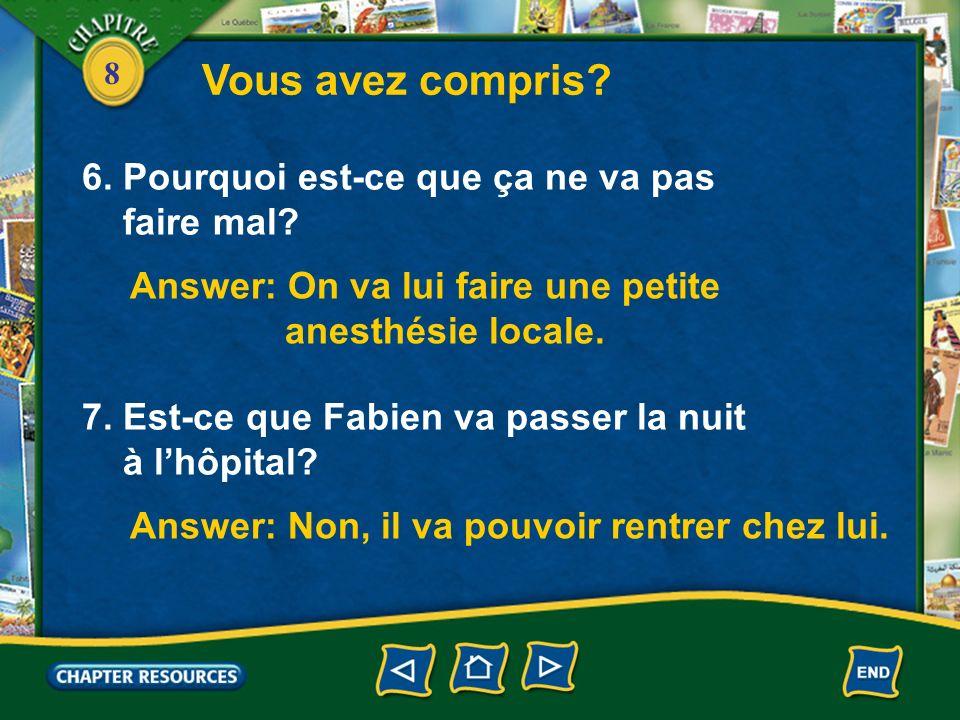 8 4.Quel est le résultat des radios. Answer: Cest une fracture.