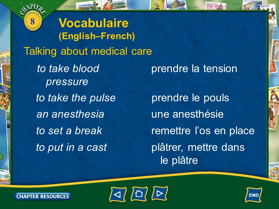 8 faire une piqûreto give a shot un pansementto bandage Talking about medical care soignerto care for ausculterto listen with a stethoscope un point de suture to stitch une radio(graphie) to x-ray Vocabulaire (English–French)