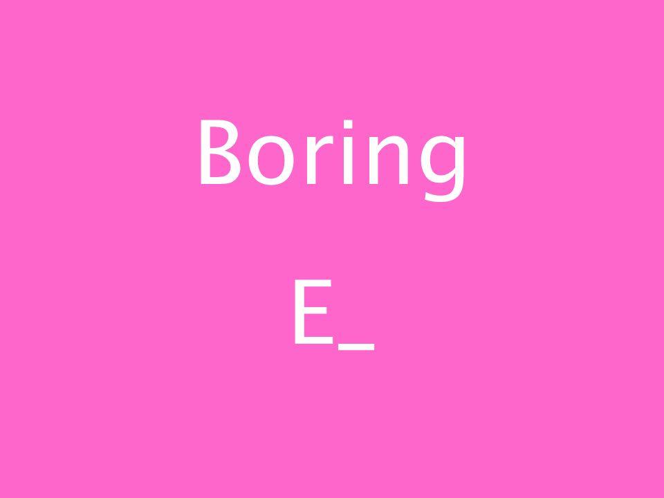 Boring E_