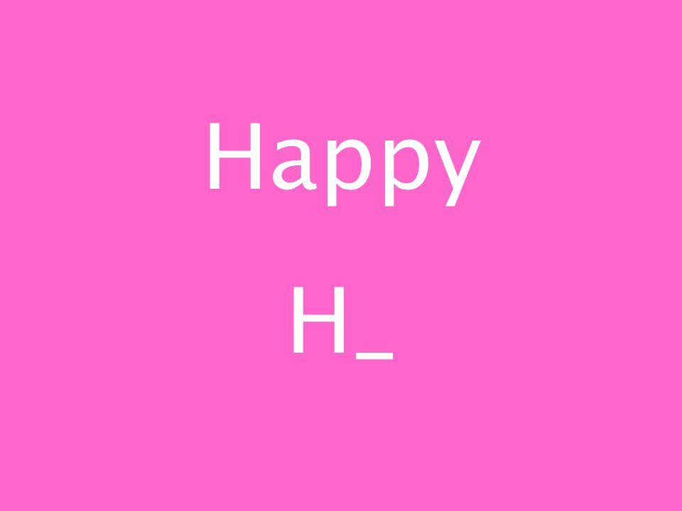Happy H_