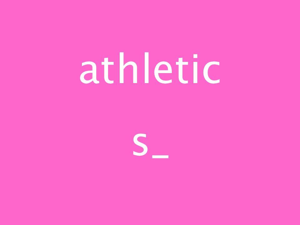 athletic s_