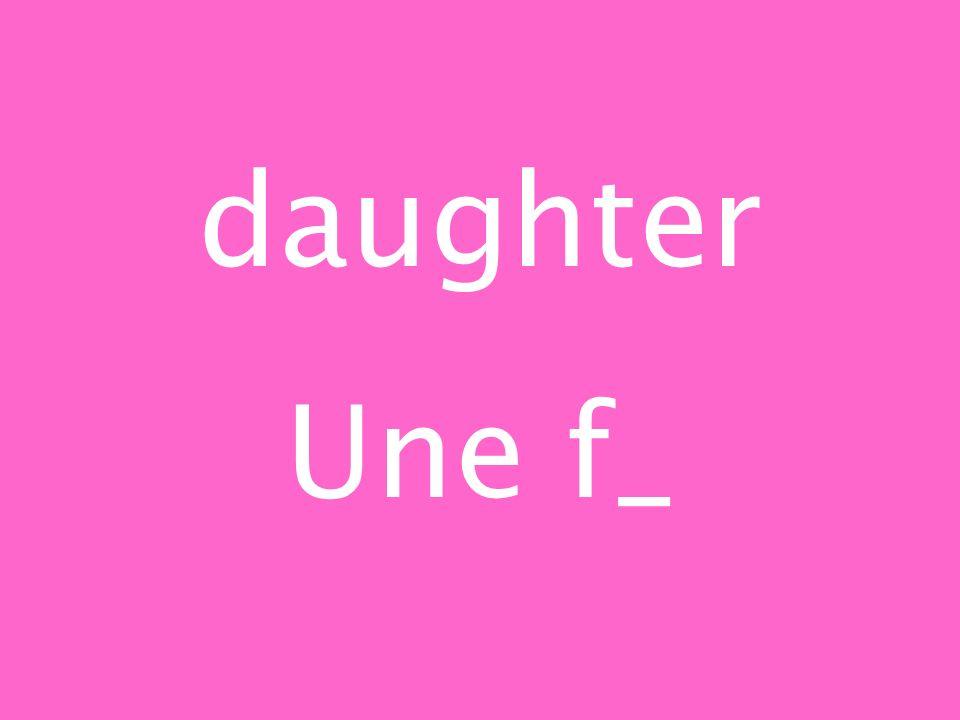 daughter Une f_