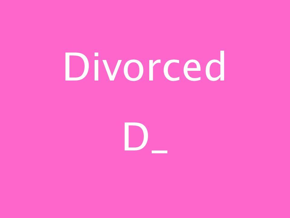 Divorced D_