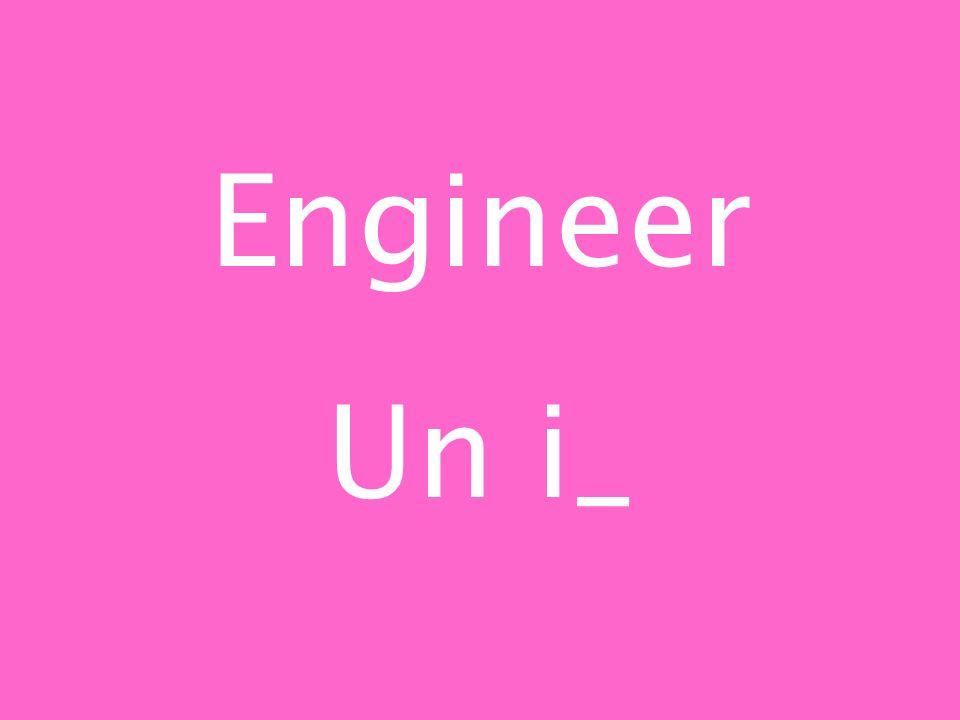 Engineer Un i_