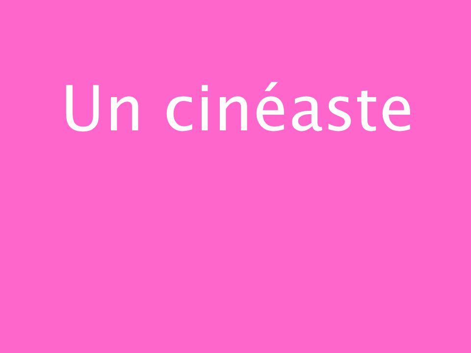 Un cinéaste