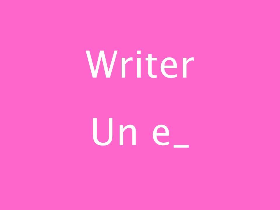 Writer Un e_