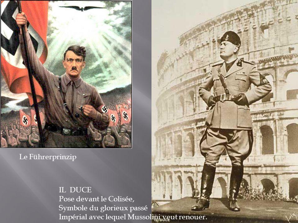 Le Führerprinzip IL DUCE Pose devant le Colisée, Symbole du glorieux passé Impérial avec lequel Mussolini veut renouer.