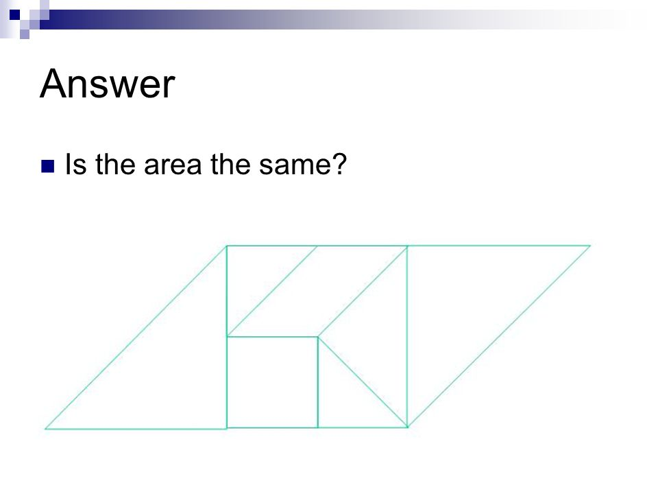 Answer Is the area the same?