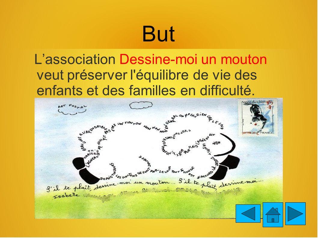 But Lassociation Dessine-moi un mouton veut préserver l équilibre de vie des enfants et des familles en difficulté.