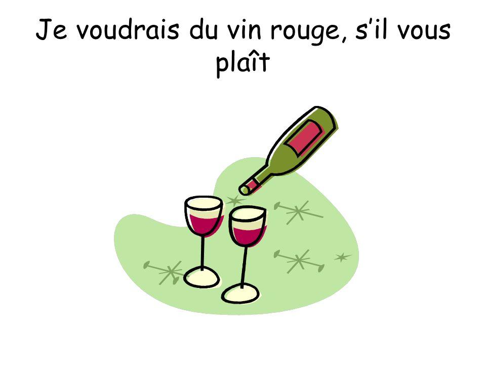 Je voudrais du vin rouge, sil vous plaît