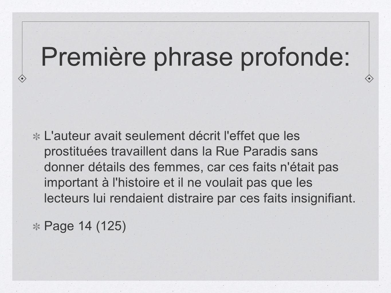 Première phrase profonde: L'auteur avait seulement décrit l'effet que les prostituées travaillent dans la Rue Paradis sans donner détails des femmes,