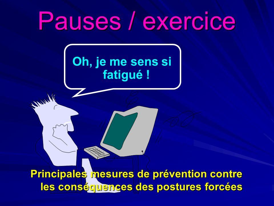 Pauses / exercice Oh, je me sens si fatigué ! Principales mesures de prévention contre les conséquences des postures forcées