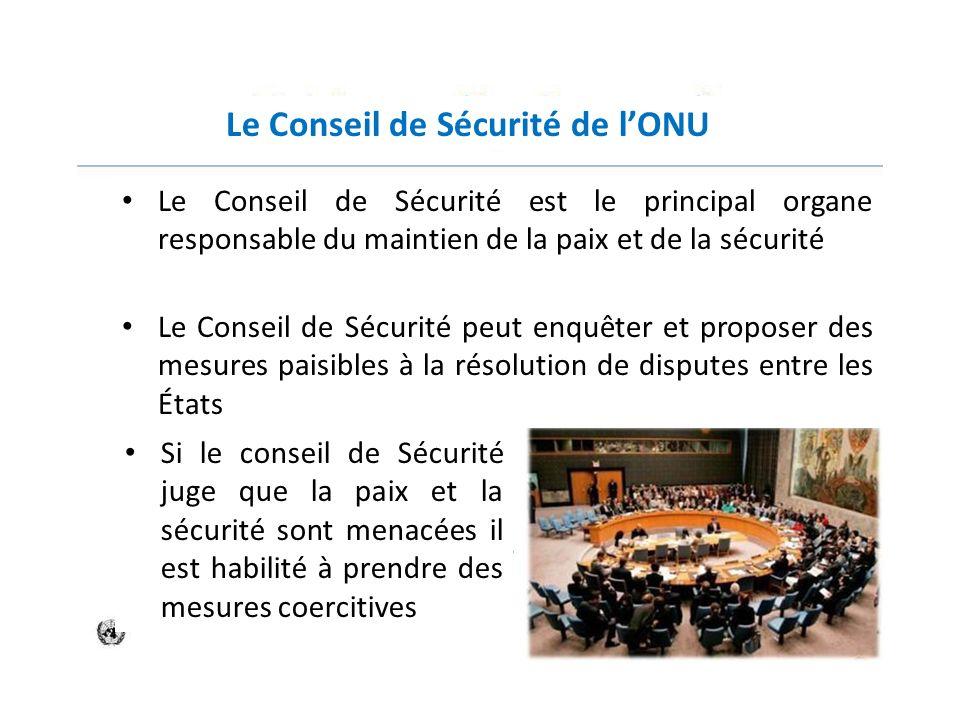 Le Conseil de Sécurité de lONU Le Conseil de Sécurité est le principal organe responsable du maintien de la paix et de la sécurité Le Conseil de Sécur