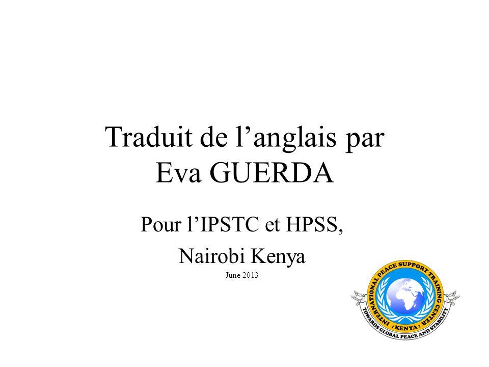 Traduit de langlais par Eva GUERDA Pour lIPSTC et HPSS, Nairobi Kenya June 2013