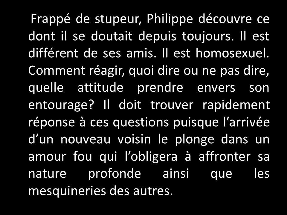 Frappé de stupeur, Philippe découvre ce dont il se doutait depuis toujours.