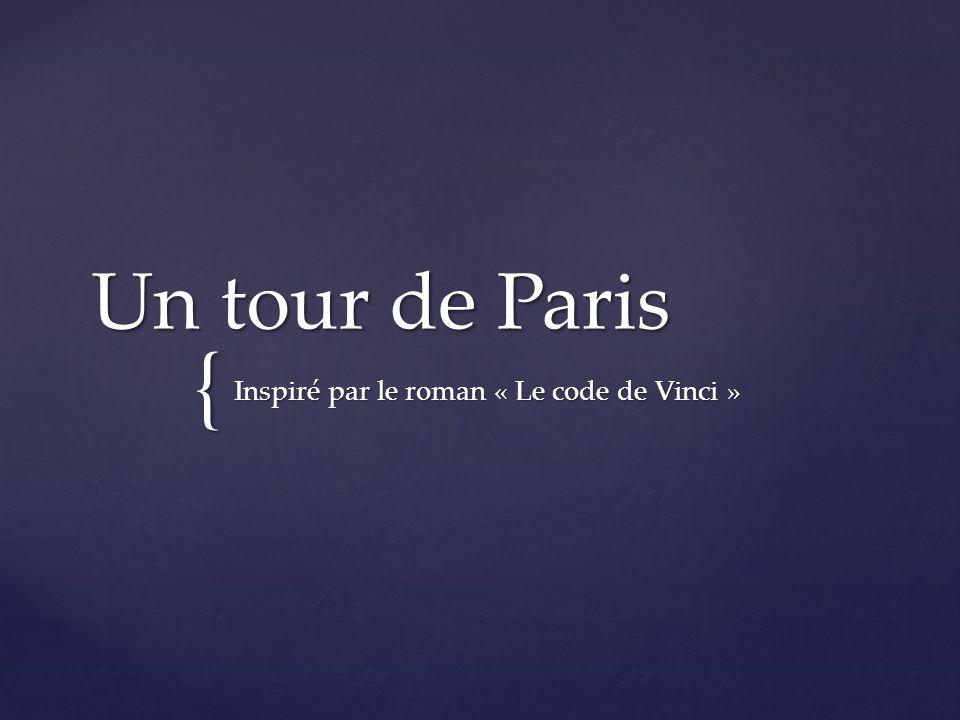{ Un tour de Paris Inspiré par le roman « Le code de Vinci »