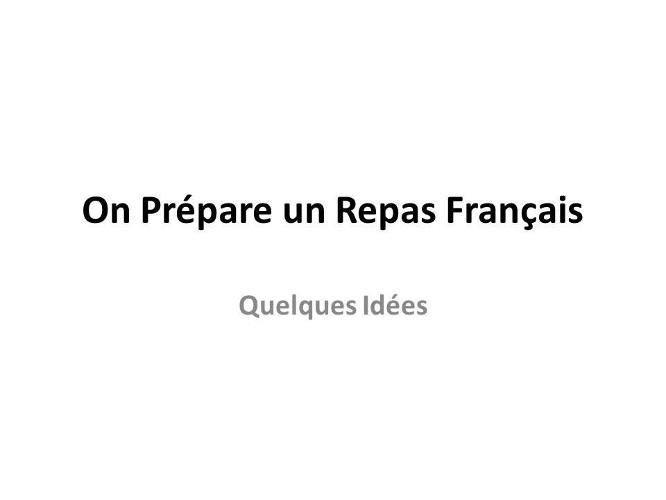 On Prépare un Repas Français Quelques Idées