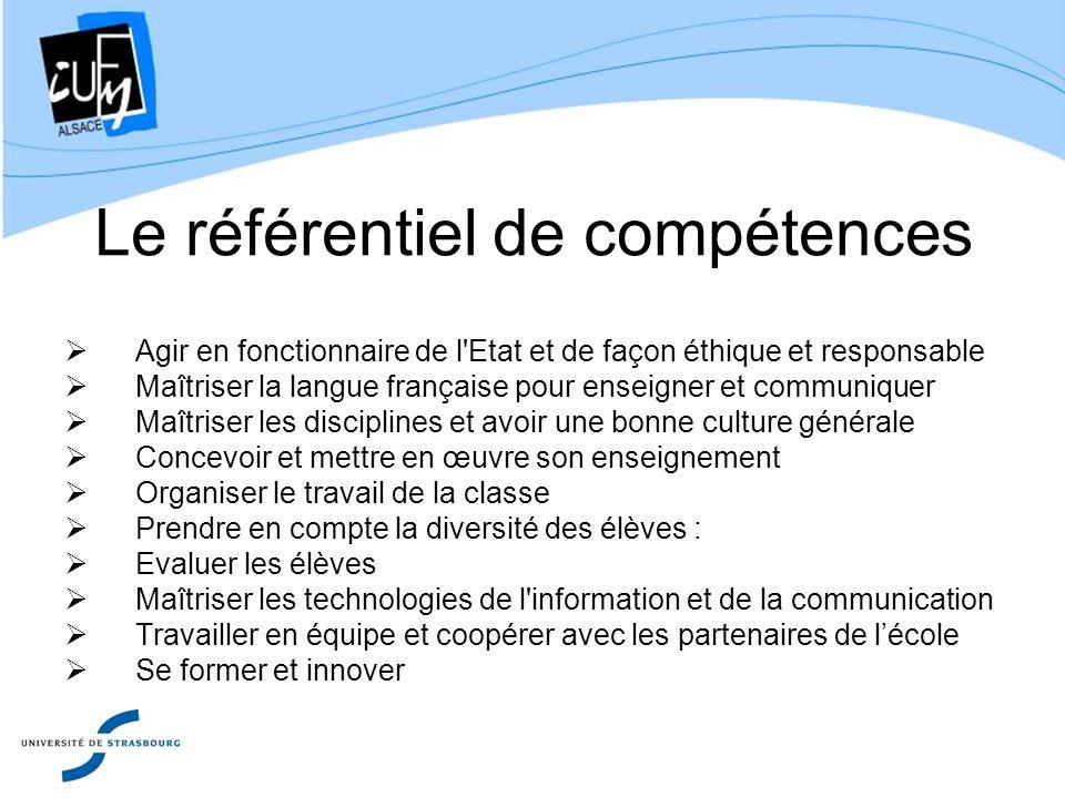 Le référentiel de compétences Agir en fonctionnaire de l'Etat et de façon éthique et responsable Maîtriser la langue française pour enseigner et commu