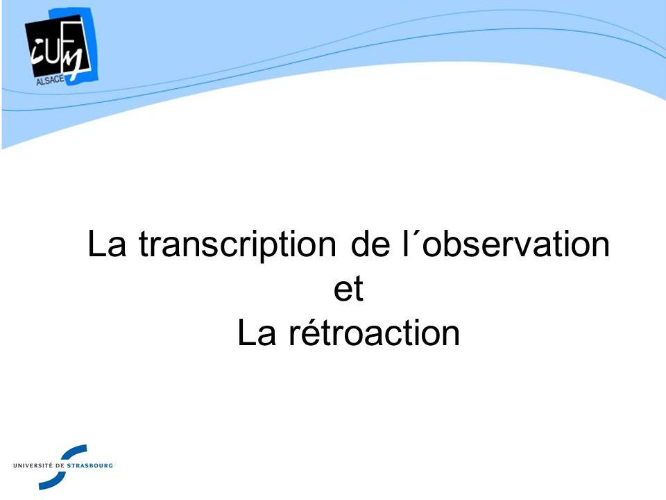 La transcription de l´observation et La rétroaction