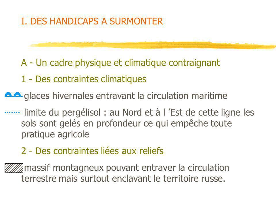 I. DES HANDICAPS A SURMONTER A - Un cadre physique et climatique contraignant 1 - Des contraintes climatiques glaces hivernales entravant la circulati