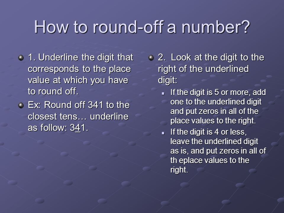 How to round-off a number. 1.