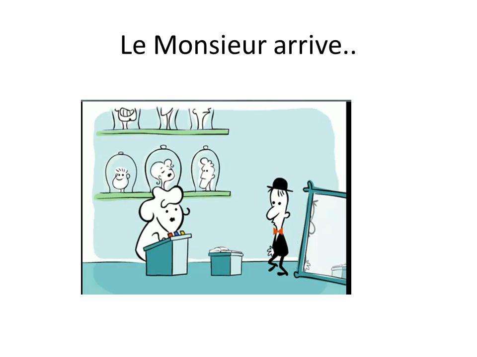Le Monsieur arrive..