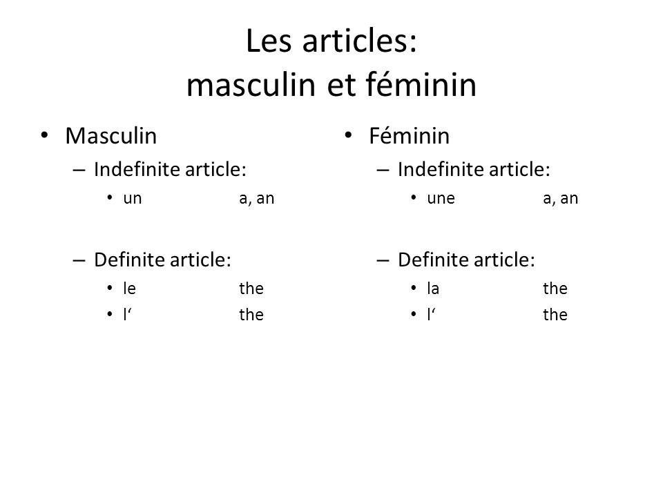 Les articles: masculin et féminin Masculin – Indefinite article: una, an – Definite article: lethe lthe Féminin – Indefinite article: unea, an – Defin