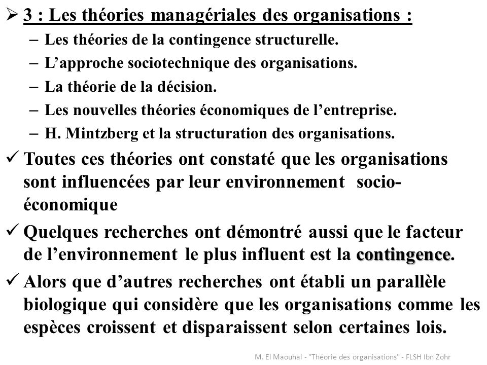 3 : Les théories managériales des organisations : – Les théories de la contingence structurelle. – Lapproche sociotechnique des organisations. – La th