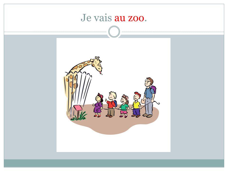 Je vais au zoo.