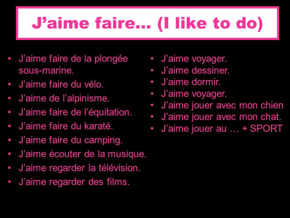 Jaime aller… (I like to go to) Jaime aller au centre commercial.
