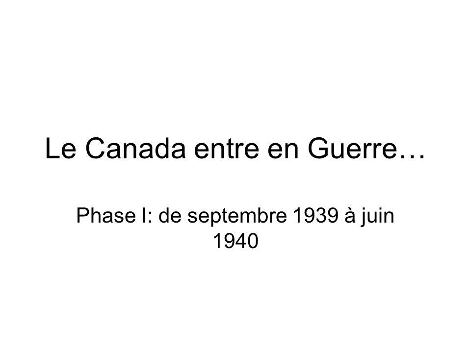 Le Canada entre en Guerre… Phase I: de septembre 1939 à juin 1940