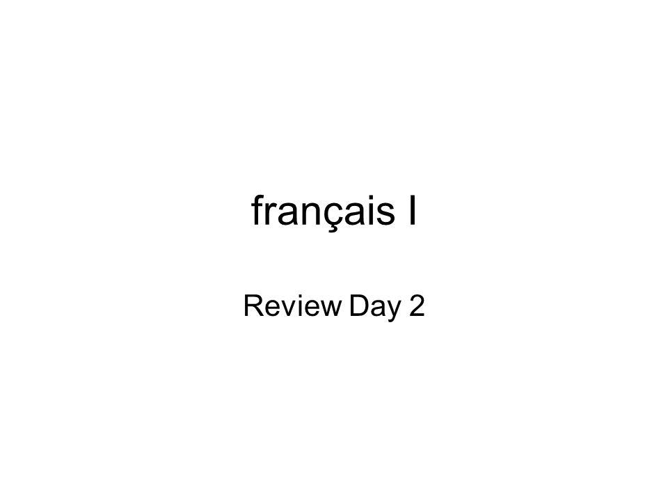 français I Review Day 2