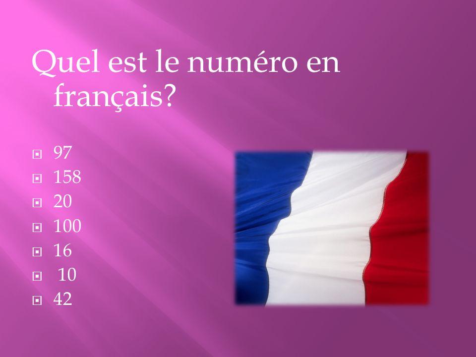 Quel est le numéro en français? 97 158 20 100 16 10 42