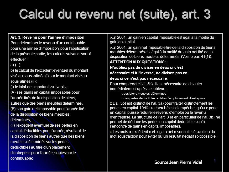 6 Calcul du revenu net (suite), art. 3 Art. 3. Reve nu pour l'année d'imposition Pour déterminer le revenu d'un contribuable pour une année d'impositi