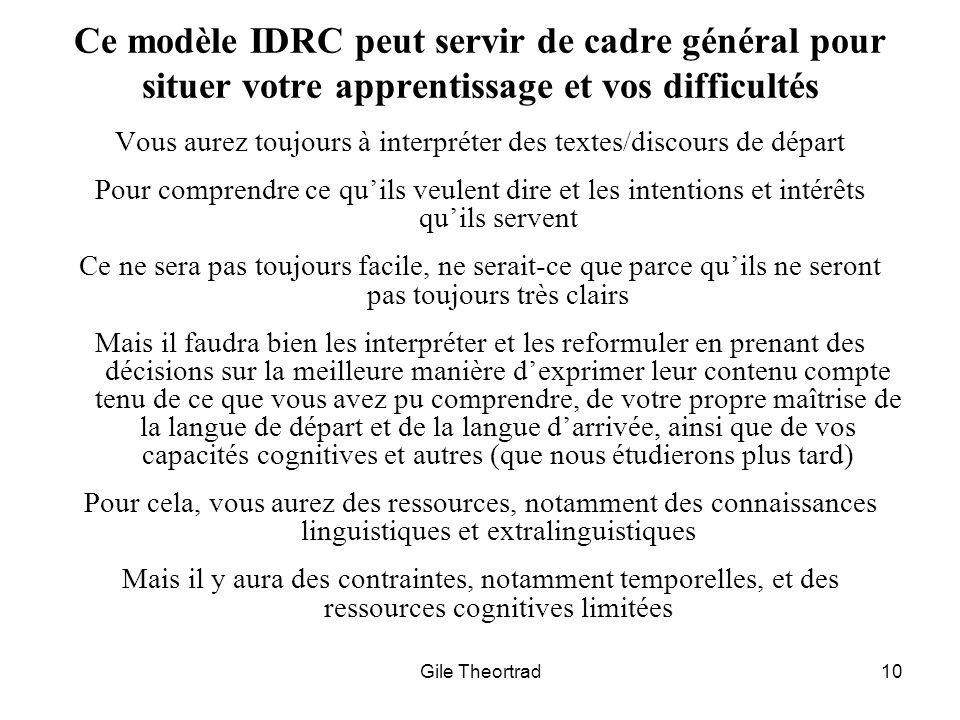 Gile Theortrad10 Ce modèle IDRC peut servir de cadre général pour situer votre apprentissage et vos difficultés Vous aurez toujours à interpréter des