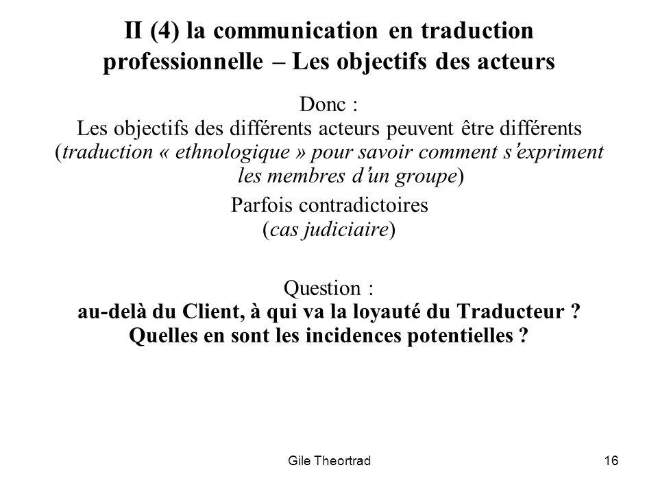 Gile Theortrad16 II (4) la communication en traduction professionnelle – Les objectifs des acteurs Donc : Les objectifs des différents acteurs peuvent
