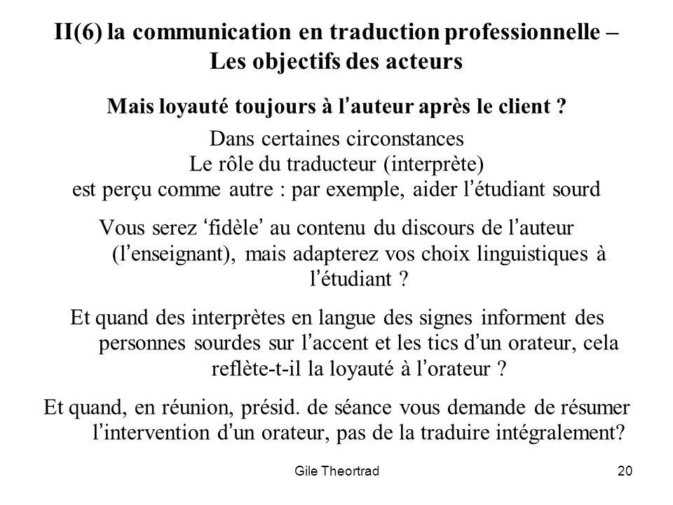 Gile Theortrad20 II(6) la communication en traduction professionnelle – Les objectifs des acteurs Mais loyauté toujours à lauteur après le client ? Da