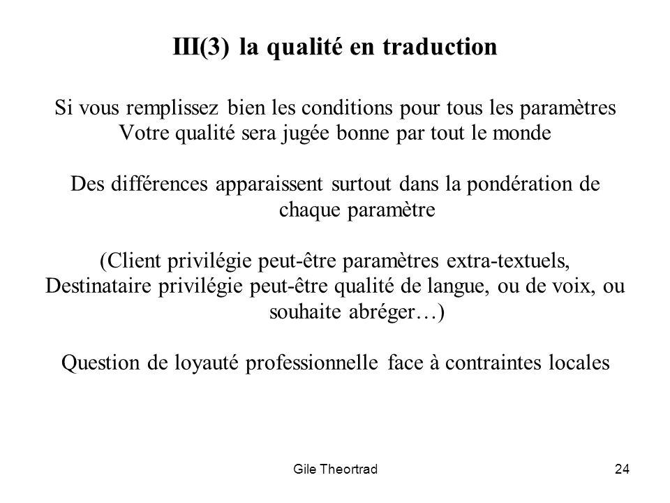 Gile Theortrad24 III(3) la qualité en traduction Si vous remplissez bien les conditions pour tous les paramètres Votre qualité sera jugée bonne par to