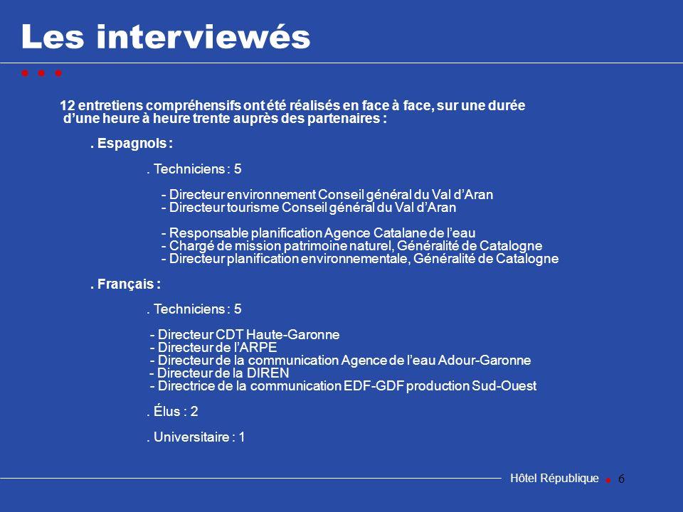6 Les interviewés Hôtel République 12 entretiens compréhensifs ont été réalisés en face à face, sur une durée dune heure à heure trente auprès des par