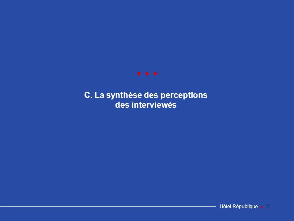 7 C. La synthèse des perceptions des interviewés Hôtel République