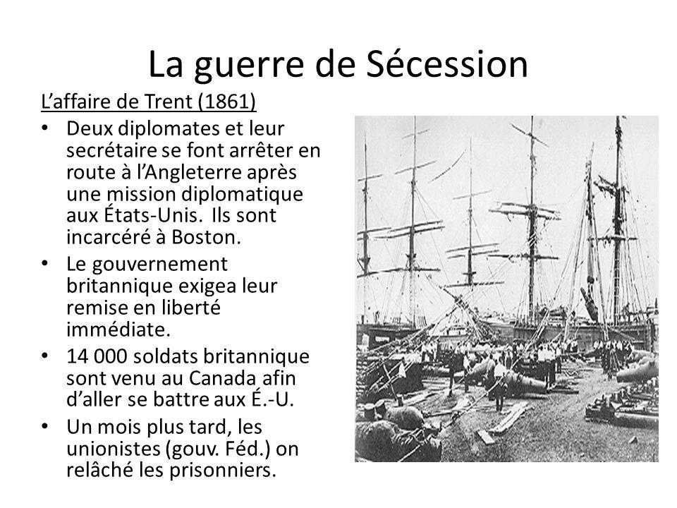 La guerre de Sécession Laffaire de Trent (1861) Deux diplomates et leur secrétaire se font arrêter en route à lAngleterre après une mission diplomatiq