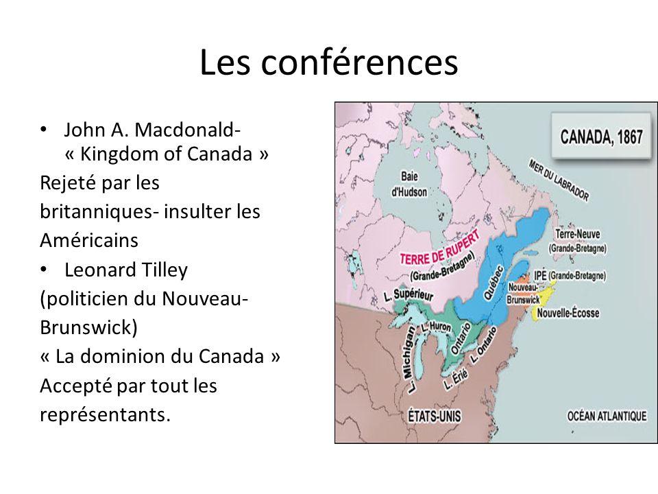 Les conférences John A. Macdonald- « Kingdom of Canada » Rejeté par les britanniques- insulter les Américains Leonard Tilley (politicien du Nouveau- B