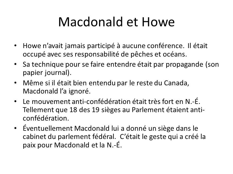 Macdonald et Howe Howe navait jamais participé à aucune conférence. Il était occupé avec ses responsabilité de pêches et océans. Sa technique pour se