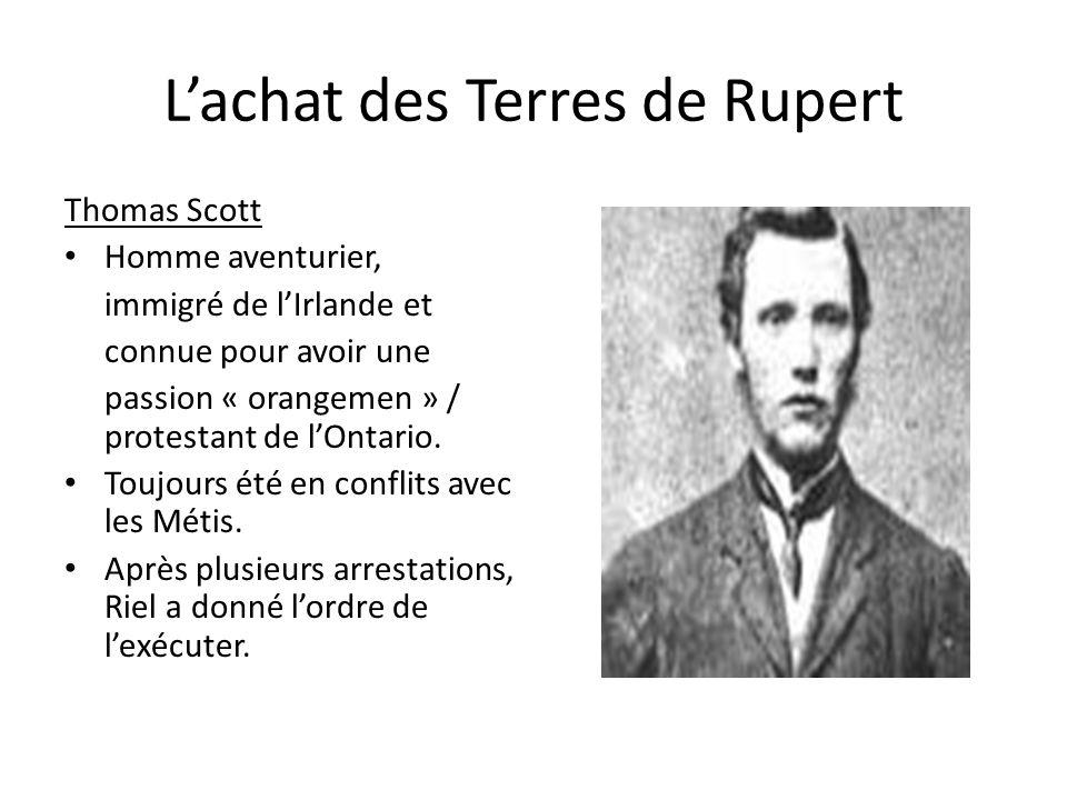 Lachat des Terres de Rupert Thomas Scott Homme aventurier, immigré de lIrlande et connue pour avoir une passion « orangemen » / protestant de lOntario