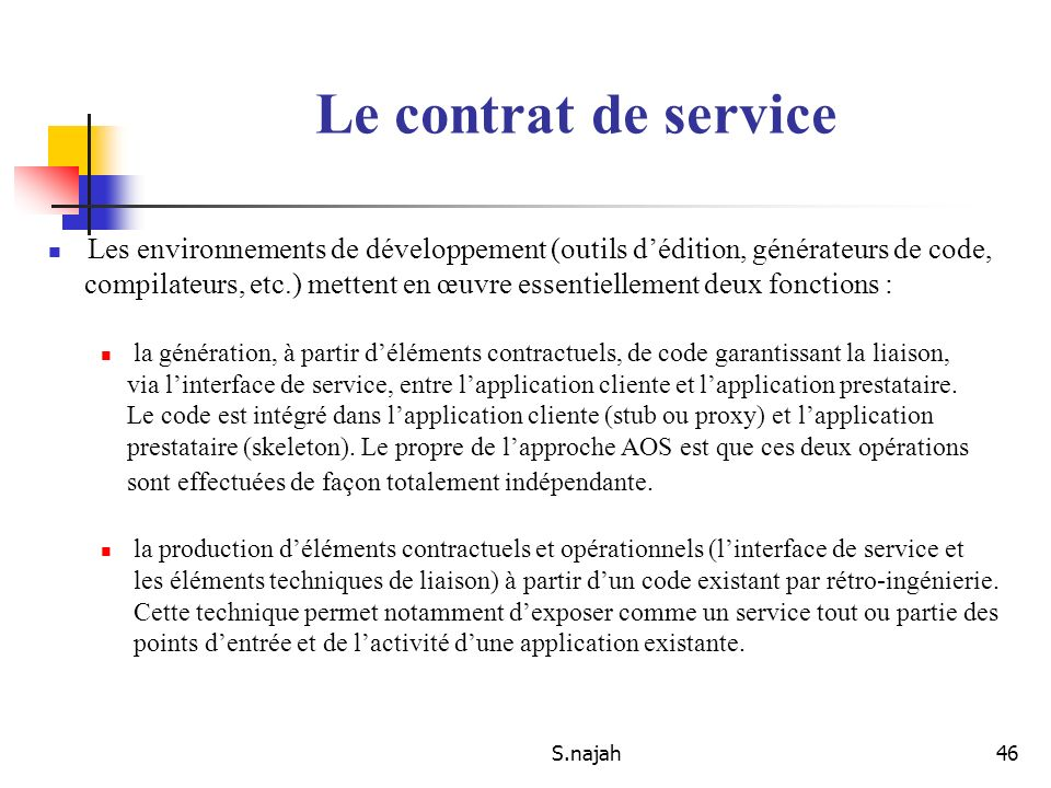 S.najah46 Les environnements de développement (outils dédition, générateurs de code, compilateurs, etc.) mettent en œuvre essentiellement deux fonctio
