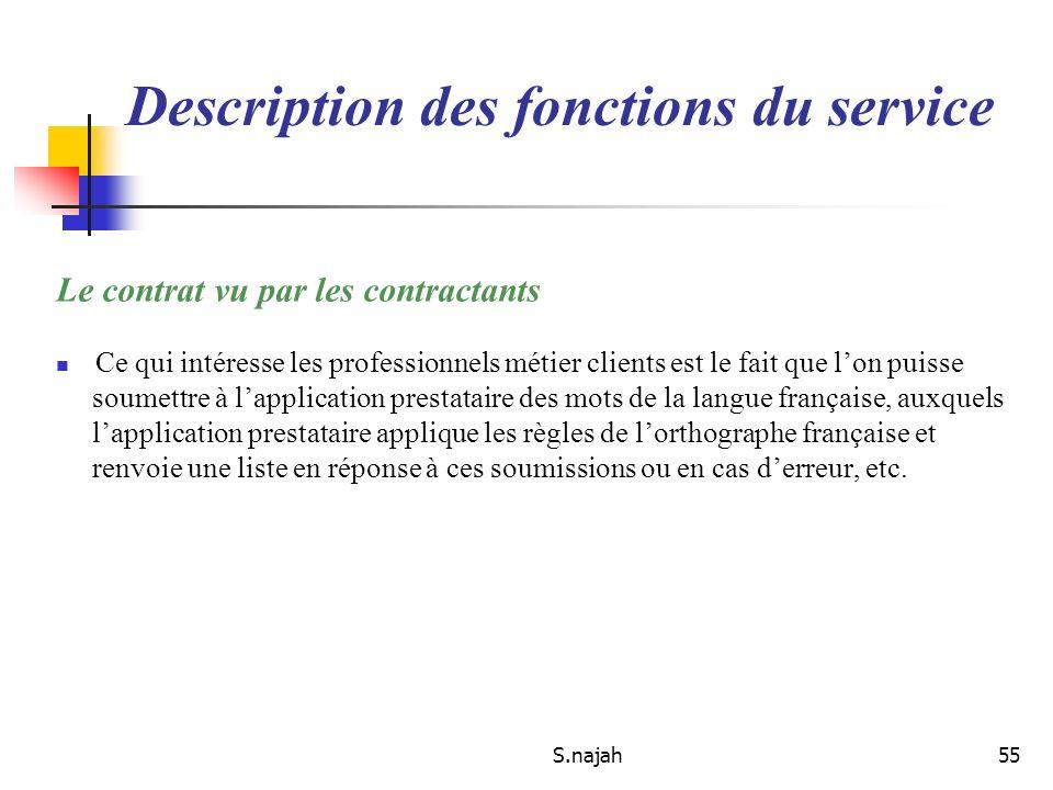 S.najah55 Le contrat vu par les contractants Ce qui intéresse les professionnels métier clients est le fait que lon puisse soumettre à lapplication pr