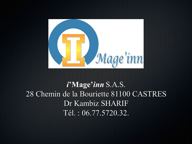 S.A.S. iMageinn S.A.S. 28 Chemin de la Bouriette 81100 CASTRES Dr Kambiz SHARIF Tél.